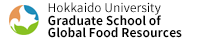 Hokkaido University Graduate School of Global Food Resources